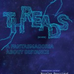 Threads: A Fantasmagoria about Distance